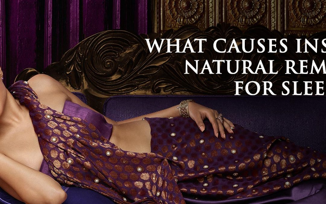 What Causes Insomnia and Natural Remedies for Sleep